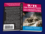 Book, 9/11: The Simple Facts - Why the Official Story Can't Possibly be True, by Arthurn Naiman, Gregg Roberts, and Architects & Engineers For 9/11 Truth.